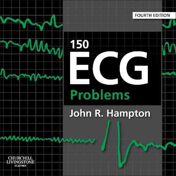 150 ECG Problems By Hampton, John R.