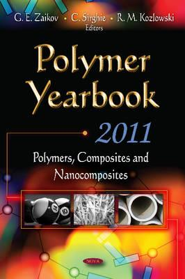 Polymer Yearbook 2011 By Zaikov, G. E. (EDT)/ Sirghie, C. (EDT)/ Kozlowski, R. M. (EDT)